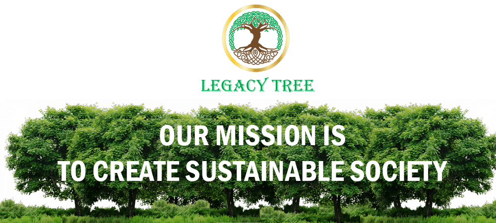 Legacy Tree Mission Sustainable Society